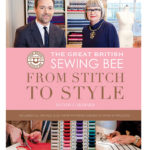 Book Review – The Great British Sewing Bee From Stitch to Style